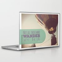 not all who wander are lost Laptop & iPad Skins featuring Not All Who Wander by Alysa Sawyer