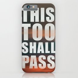 This Too Shall Pass Phrase Poster iPhone Case