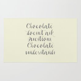 Chocolate understands, inspiration quote, coffeehouse, bar, restaurant, home decor, interior design Rug