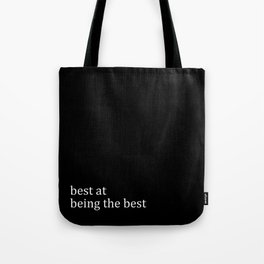 Best At Being The Best Tote Bag