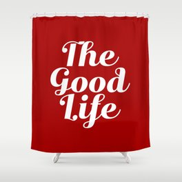 The Good Life - Red and White Shower Curtain