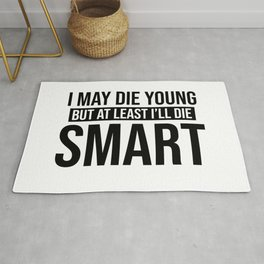 At Least I'll Die Smart - Looking for Alaska Quote Rug