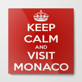 Keep Calm And Visit Monaco! Metal Print