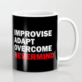 Improvise Adapt Overcome Nevermind BLK Coffee Mug