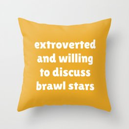 Extroverted and willing to discuss Brawl Stars Throw Pillow