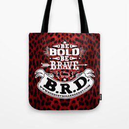 Be Bold, Be Brave, B.R.D. (Large) Tote Bag