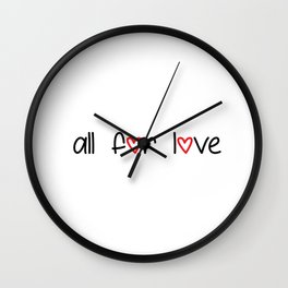 all for love Wall Clock