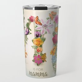 """Floral Monogram M - """"M is for mamma"""" - Mother's Day gifts Travel Mug"""