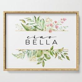 Ciao Bella, Goodbye Prety Lady, Bella Quote, Love Quote, Bella Serving Tray
