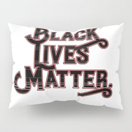 Black Lives Matter. Pillow Sham