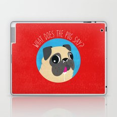 What does the PUG say? Laptop & iPad Skin