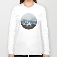 the mountains are calling Long Sleeve T-shirts featuring The Mountains are Calling by AMN Photography and Design
