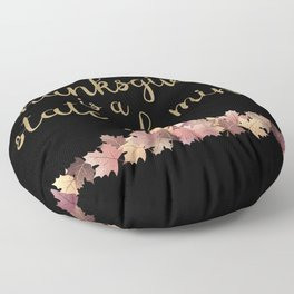 Thanksgiving is a state of mind  black background Floor Pillow