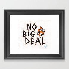 no big deal Framed Art Print