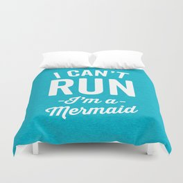 Can't Run Mermaid Funny Quote Duvet Cover