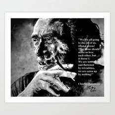 Charles Bukowski - black - quote Art Print