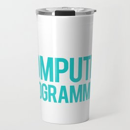 Computer Programming and 3 People Programmers Travel Mug