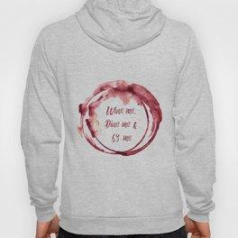 Wine me, Dine me & 69 me Hoody
