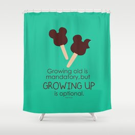 growing up is optional Shower Curtain