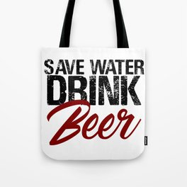 Save Water Drink Beer Funny Drunk Alcoholic Fun Meme c Tote Bag