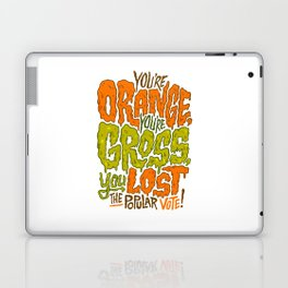 He's Orange, He's Gross, He Lost the Popular Vote Laptop & iPad Skin