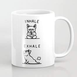 Inhale Exhale Frenchie Coffee Mug