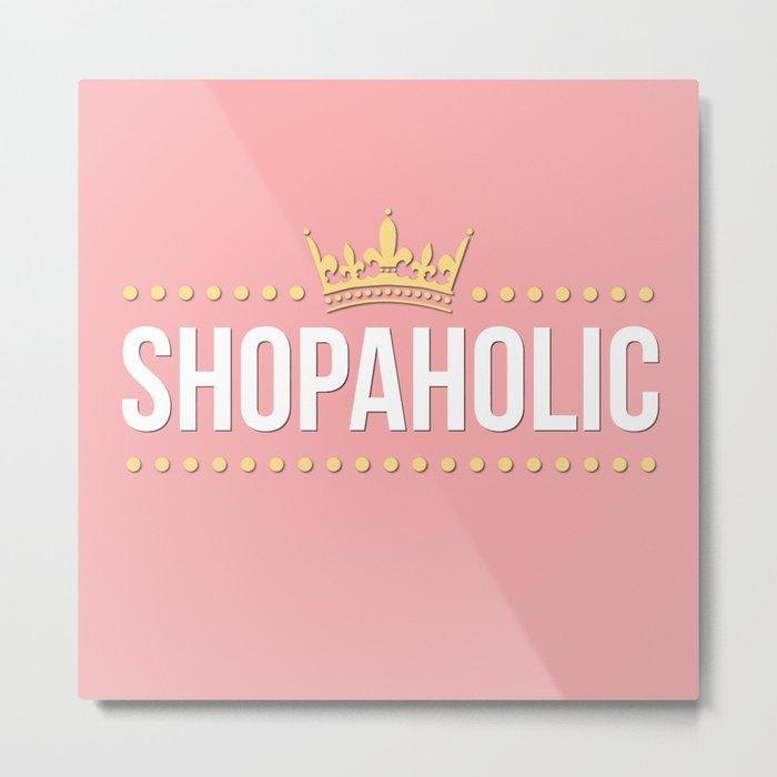 Shopaholic Metal Print