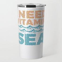 I Need Vitamin Sea 2 Travel Mug
