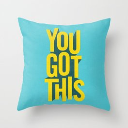 You Got This motivational typography poster inspirational quote bedroom wall home decor Throw Pillow