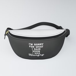 Sorry I Was Hungry Funny Quote Fanny Pack