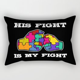 Autism Awareness His Fight Is My Fight Autistic Rectangular Pillow