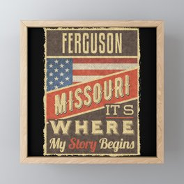 Ferguson Missouri Framed Mini Art Print