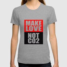 Make Love Not CO2 T-shirt