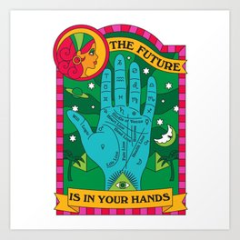 The Future is In Your Hands Art Print