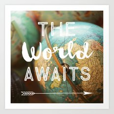 The World Awaits Art Print