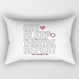 Eat Sleep Theatre Repeat Stage Actor Rectangular Pillow