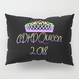 ADHD Queen Twenty-Eighteen Pillow Sham