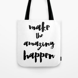 Make the Amazing Happen Typography Print Tote Bag