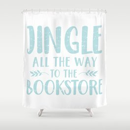Jingle All The Way To The Bookstore (Blue) Shower Curtain