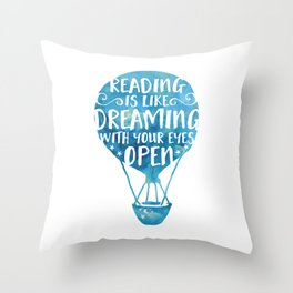 Reading is like Dreaming with Your Eyes Open Throw Pillow