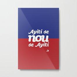 Ayiti Se Nou - Flag Metal Print