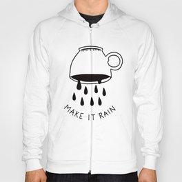 Make It Rain Hoody
