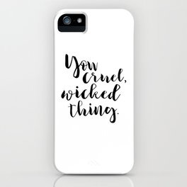 You cruel wicked thing. - Rhysand iPhone Case