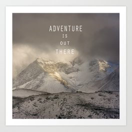 Adventure is out there. At the mountains. Art Print