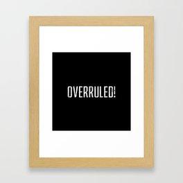 Overrruled! Framed Art Print