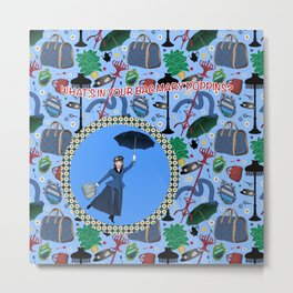 What's in your bag Mary Poppins? Metal Print