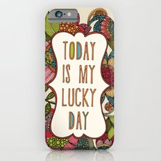Today is my lucky day Slim Case iPhone 6s