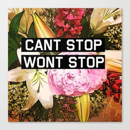 CANT STOP WONT STOP Canvas Print