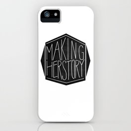 Making Herstory iPhone Case