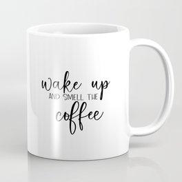 Wake Up And Smell The Coffee art Kitchen print printable - inspirational quote wa Coffee Mug